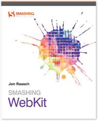 Smashing WebKit by Jon Raasch